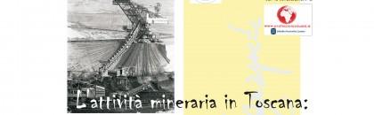 L'attività mineraria in Toscana: il caso di Santa Barbara